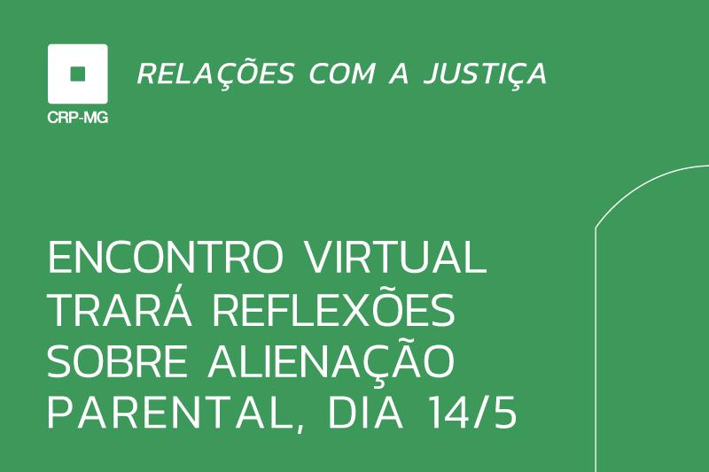 Encontro virtual trará reflexões sobre alienação parental, dia 14/5