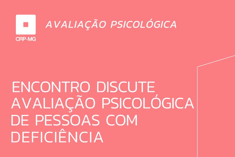 Encontro discute avaliação psicológica de pessoas com deficiência