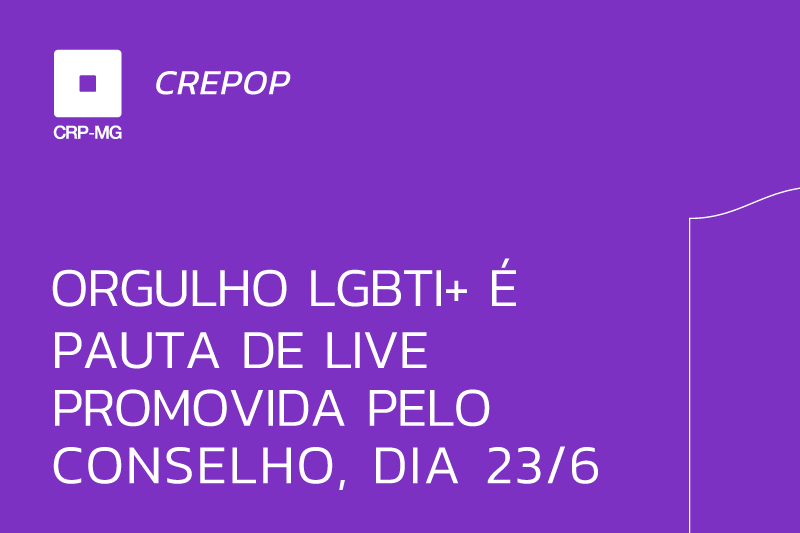 ORGULHO LGBTI+ É PAUTA DE LIVE PROMOVIDA PELO CONSELHO, DIA 23/6