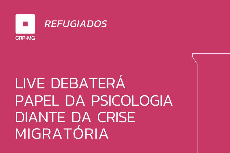Live debaterá papel da psicologia diante da crise migratória
