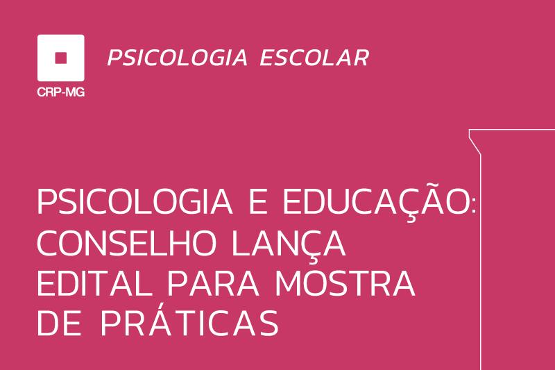 Psicologia e Educação: conselho lança edital para mostra de práticas