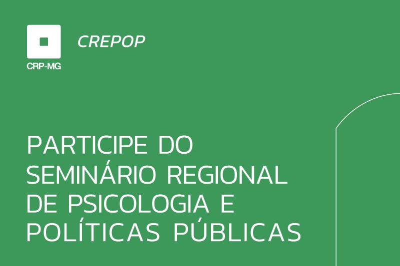 Participe do Seminário Regional de Psicologia e Políticas Públicas