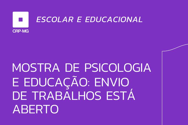 Mostra de psicologia e educação: envio de trabalhos está aberto