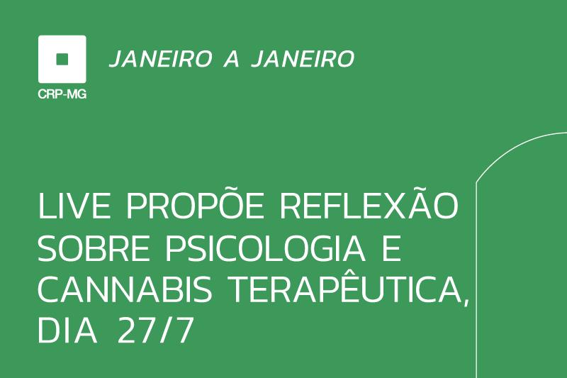 Live propõe reflexão sobre psicologia e cannabis terapêutica, dia 27/7