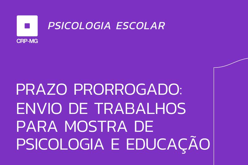 Prazo prorrogado: envio de trabalhos para Mostra de Psicologia e Educação