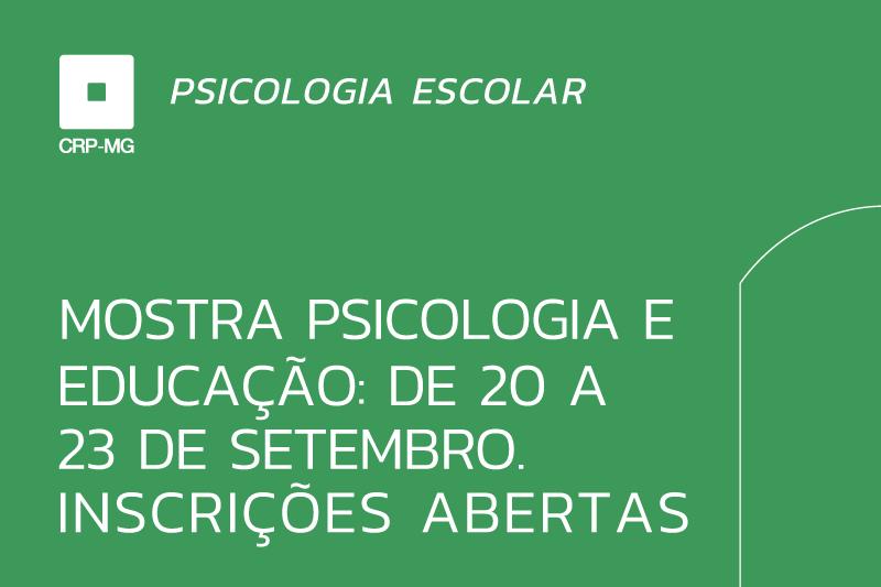 Mostra Psicologia e Educação: de 20 a 23 de setembro. Inscrições abertas.