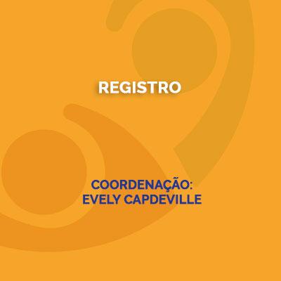 Registro Coordenação: Evely Capdeville