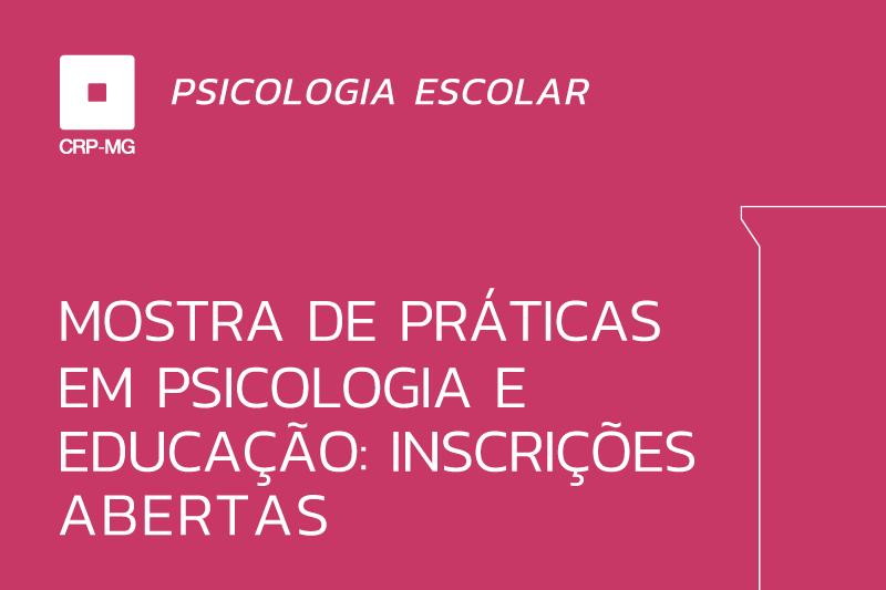 Mostra de práticas em Psicologia e Educação: inscrições abertas