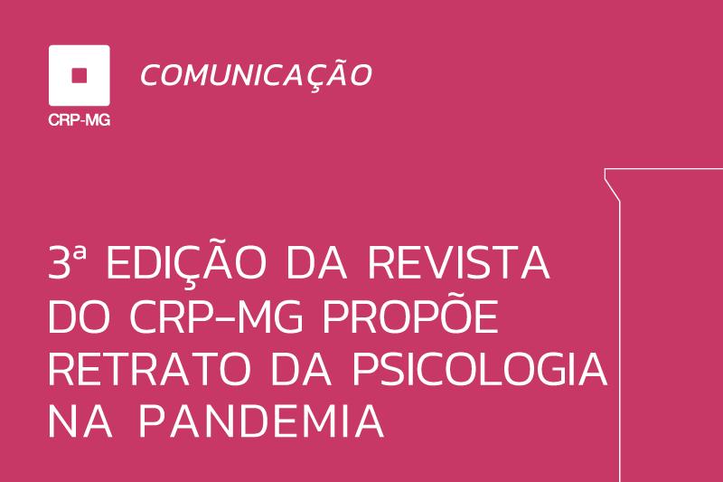 3ª edição da revista do CRP-MG propõe retrato da Psicologia na pandemia