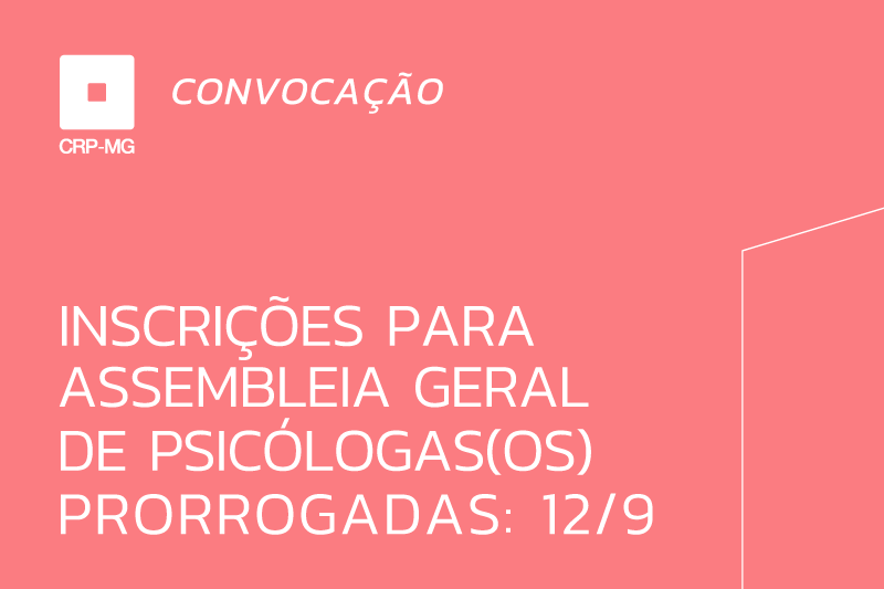 Inscrições para assembleia geral de psicólogas(os) prorrogadas: 12/9